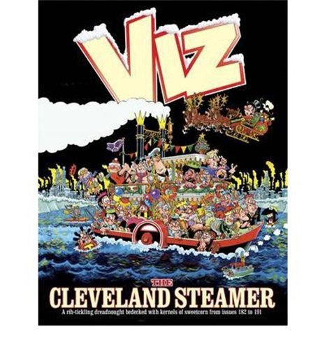The Cleveland Steamer: Viz Annual 2012 by Viz