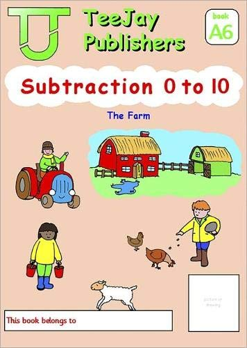 TeeJay Mathematics CfE Early Level Subtraction 0 to 10: The Farm (Book A6) By Tom Strang