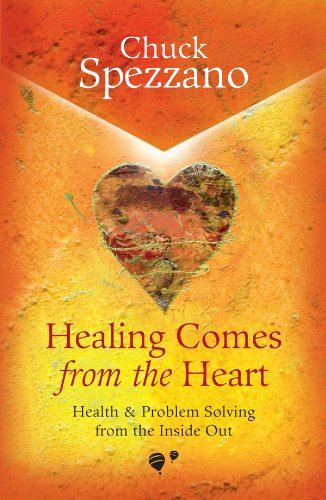 Healing Comes From the Heart by Chuck Spezzano