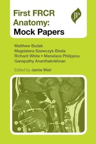 First FRCR Anatomy: Mock Papers By Matthew Budak