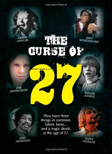 The Curse of 27: They Have Three Things in Common. Talent, Fame. and a Tragic Death at the Age of 27. The 27 Club. Forever 27.