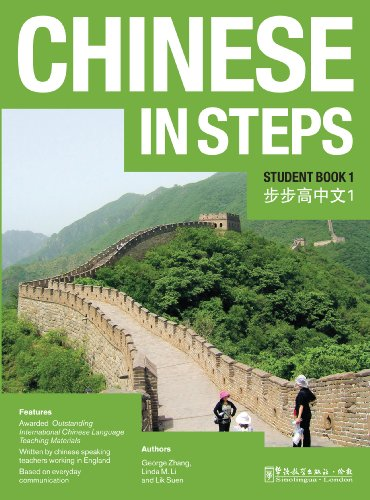 Chinese in Steps: Volume 1: Student Book by George X. Zhang