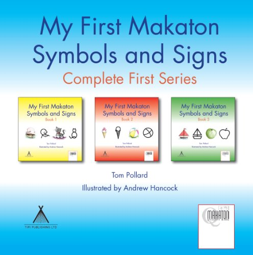 My First Makaton Symbols and Signs: Complete First Series by Tom Pollard