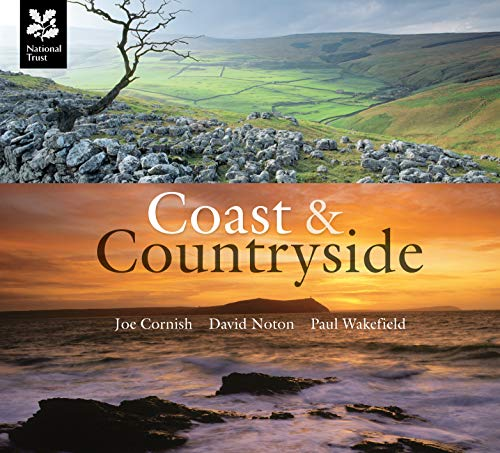 Coast and Countryside: Joe Cornish, David Noton and Paul Wakefield by Libby Purves
