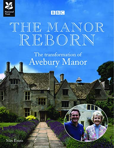The Manor Reborn: The Transformation of Avebury Manor by Sian Evans