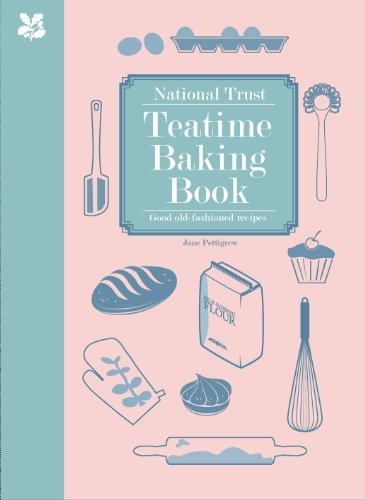 National Trust Teatime Baking Book: Good Old-Fashioned Recipes by Jane Pettigrew