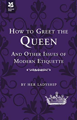 How to Greet the Queen By Caroline Taggart