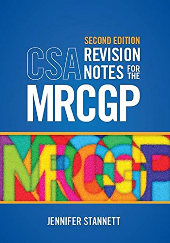 CSA Revision Notes for the MRCGP, second edition By Jennifer Stannett