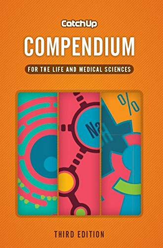 Catch up Compendium, third edition: for the life and medical sciences By Philip Bradley