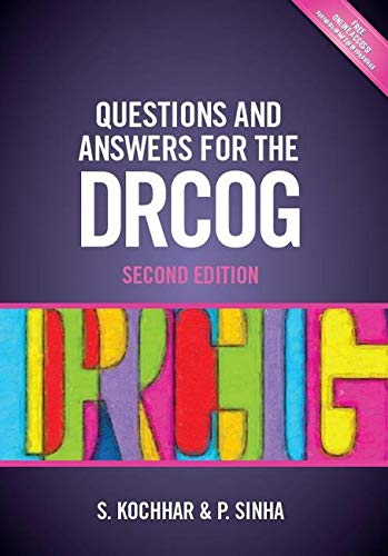 Questions and Answers for the DRCOG, second edition By Dr. Suneeta Kochhar, MRCGO, MRCS, DRCOG (GP in East Sussex)