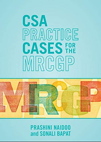 CSA Practice Cases for the MRCGP By Prashini Naidoo (GP in Oxfordshire)