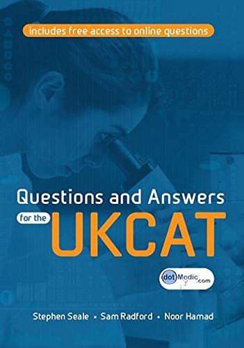 Questions and Answers for the UKCAT By Stephen Seale (GP Principal in Cornwall)