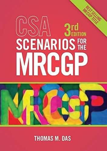 CSA Scenarios for the MRCGP, 3rd edition By Thomas Das (GP in London)