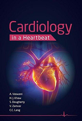 Cardiology in a Heartbeat By Edited by Amar Vaswani (University of Edinburgh)