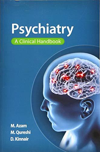 Psychiatry: a clinical handbook By Mohsin Azam (Royal Free Hospital, London)