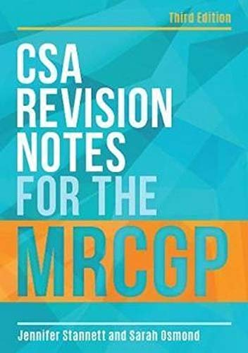 CSA Revision Notes for the MRCGP, third edition By Jennifer Stannett (GP in Bristol)