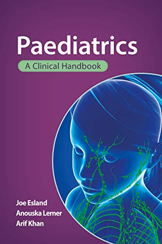 Paediatrics: A Clinical Handbook By Joe Esland