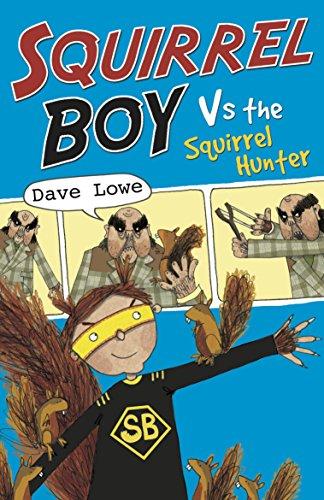 Squirrel Boy vs the Squirrel Hunter: Squirrel Boy Bk 2 By Dave Lowe