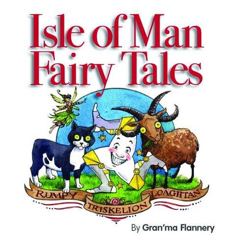 Isle of Man Fairy Tales by Gran'ma Flannery