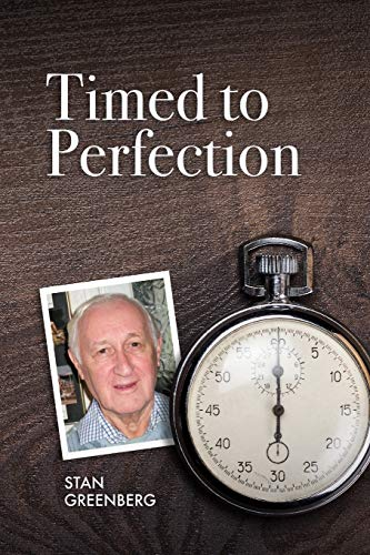 Timed to Perfection By Stan Greenberg