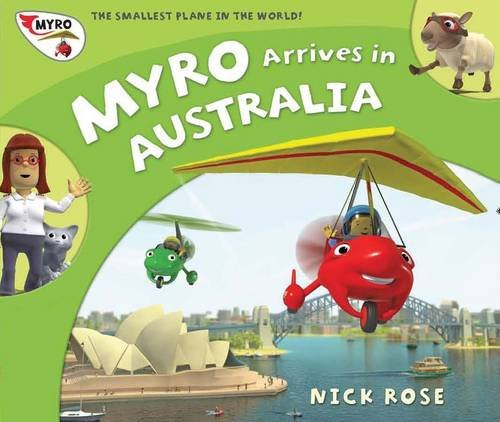 Myro Arrives in Australia: Myro, the Smallest Plane in the World by Nick Rose