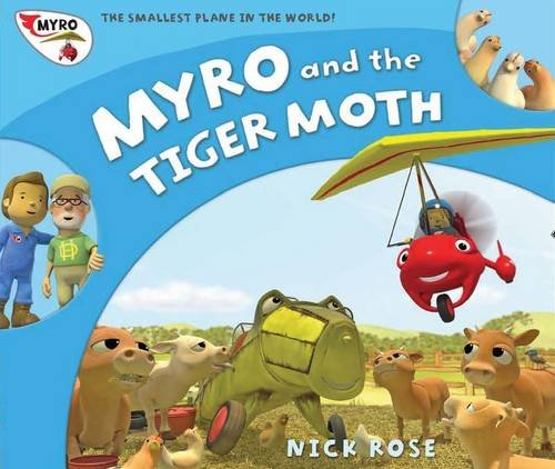 Myro and the Tiger Moth: Myro, the Smallest Plane in the World by Nick Rose
