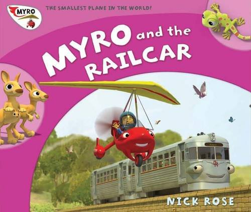 Myro and the Railcar: Myro, the Smallest Plane in the World by Nick Rose