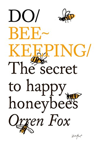 Do Beekeeping: The Secret to Happy Honey Bees (Do Books) By Orren Fox