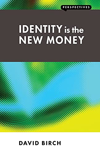 Identity is the New Money By David Birch