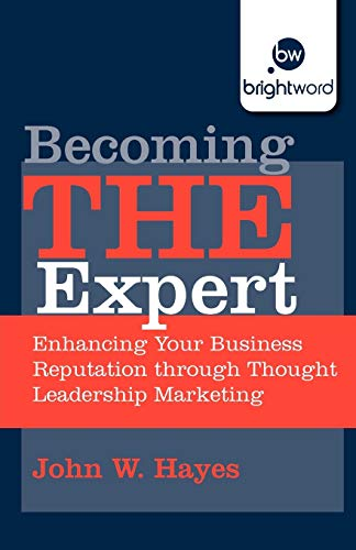 Becoming THE Expert By John W. Hayes