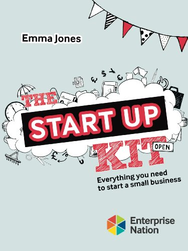 The Startup Kit: Everything You Need to Start a Small Business by Emma Jones