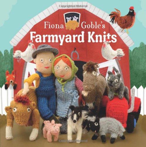 Fiona Goble's Farmyard Knits By Fiona Goble