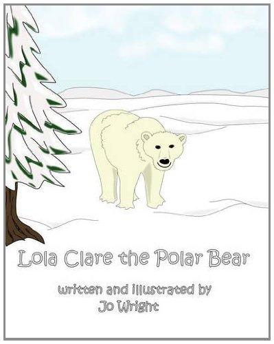 Lola Clare the Polar Bear by Jo Wright
