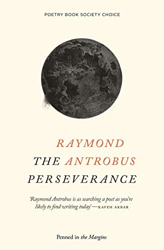 The Perseverance By Raymond Antrobus