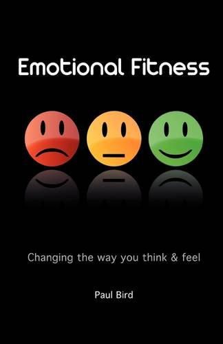 Emotional Fitness By Paul Bird