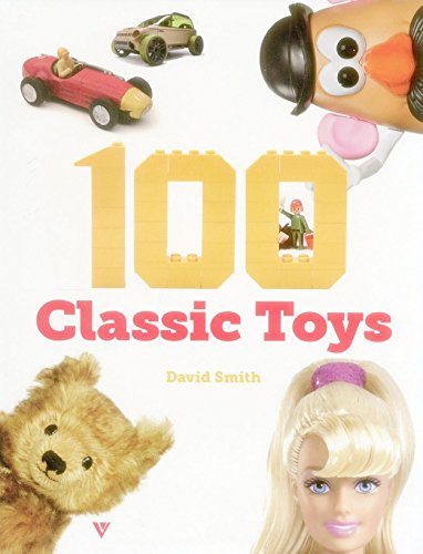 100 Classic Toys by David Smith
