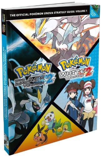 Pokémon Black Version 2/Pokémon White Version 2: Vol. 1, The Official Pokémon Unova Strategy Guide By The Pokemon Company International Inc