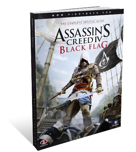 Assassin's Creed IV Black Flag - the Complete Official Guide By Piggyback