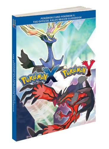 Pokemon X and Pokemon Y: The Official Kalos Region Guidebook by The Pokemon Company International Inc