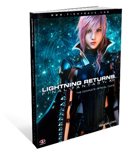 Lightning Returns: Final Fantasy XIII - the Complete Official Guide By Piggyback