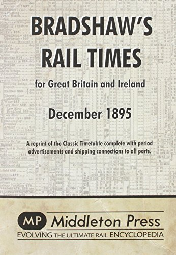 Bradshaw's Rail Times 1895: A Reprint of the Classic Timetable by