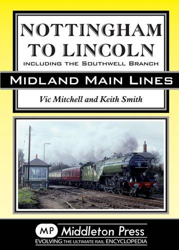 Nottingham to Lincoln By Vic Mitchell