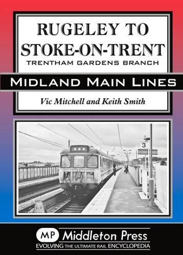 Rugeley to Stoke-on-Trent By Vic Mitchell