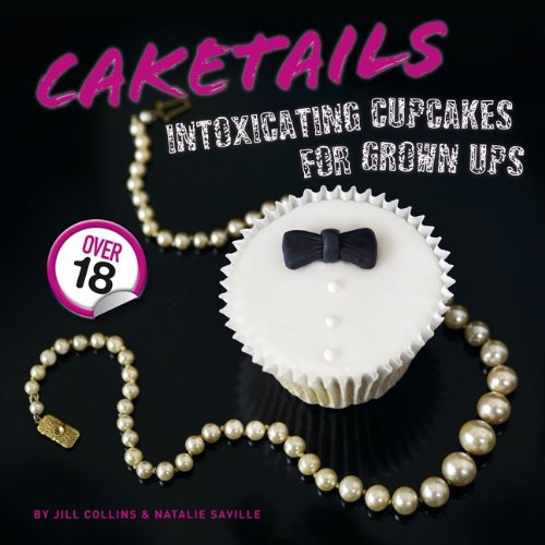 Caketails By Jill Collins