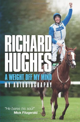 A Weight Off My Mind: My Autobiography by Richard Hughes