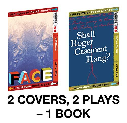 Shall Roger Casement Hang? / Face By Peter Arnott
