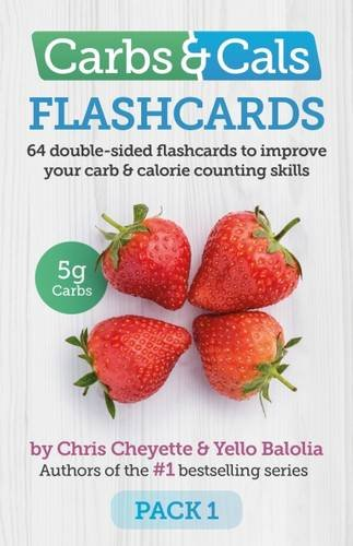 Carbs & Cals Flashcards PACK 1: 64 Double-Sided Flashcards to Improve Your Carb & Calorie Counting Skills (Carbs and Cals) By Chris Cheyette