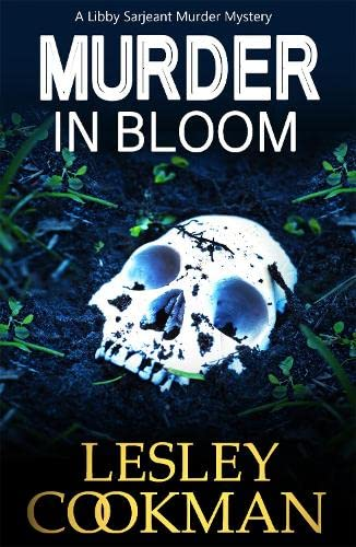 Murder in Bloom: A Libby Sarjeant Mystery by Lesley Cookman
