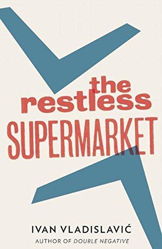 Restless Supermarket, The by Ivan Vladislavic