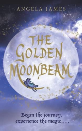 The Golden Moonbeam By Angela James